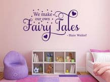 """Wall Quote """"We make our own fairy tales…"""" Gossip Girl Decor Sticker Transfer"""